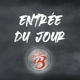 Entrée du jour | Restaurant la Maison B à Bourg en Bresse