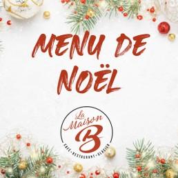 Menu de Noël 2020 - Restaurant La Maison B à Bourg en Bresse